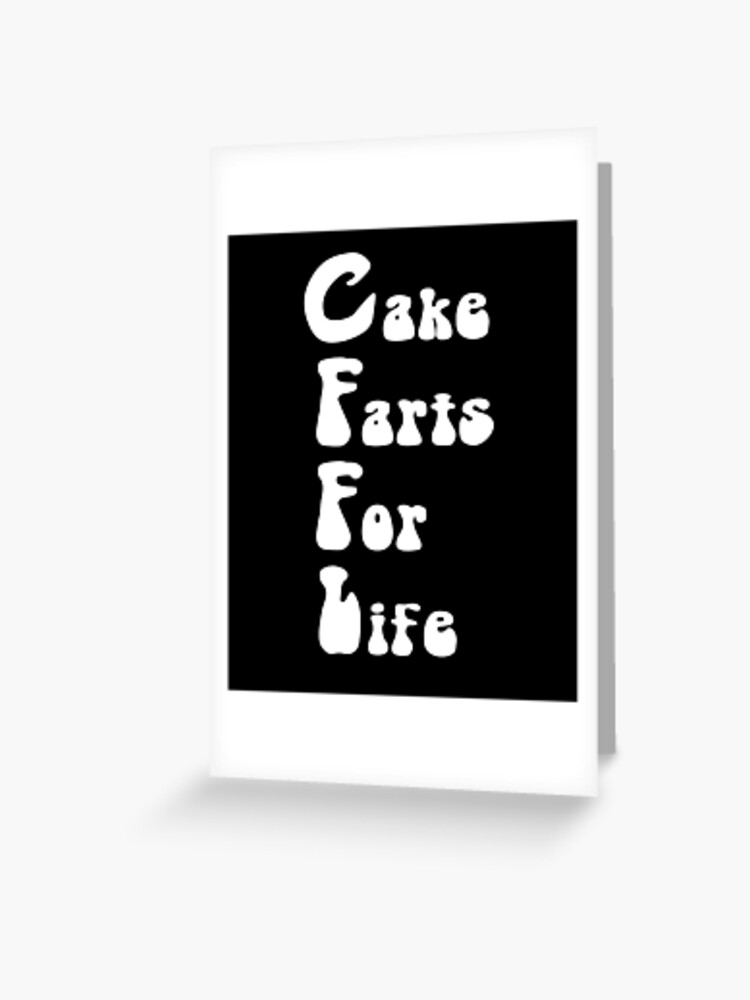 Tremendous Cake Farts For Life Cffl Greeting Card By Differenttees Redbubble Funny Birthday Cards Online Alyptdamsfinfo