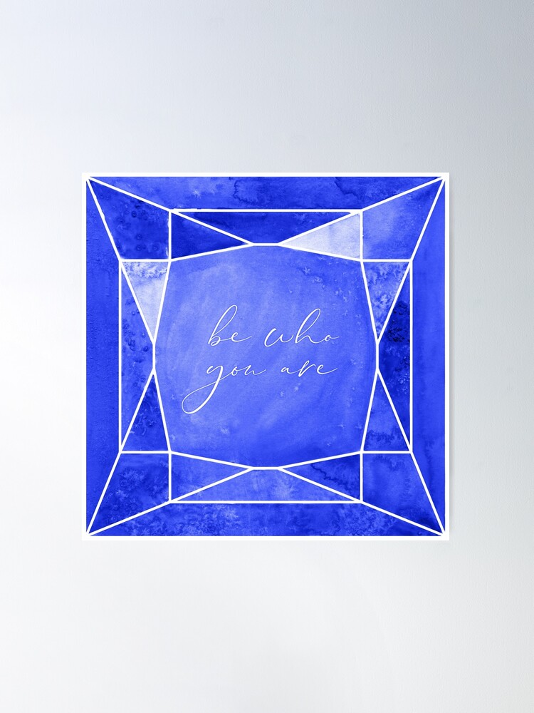 Alternate view of Be who you are, you're a gem in sapphire blue Poster