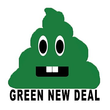 GREEN NEW DEAL TURD by LisaRent