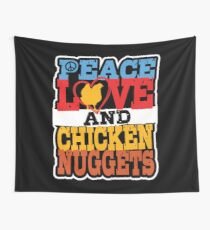 200857741a5 Funny quote Peace Love and Chicken Nuggets T-Shirt Wall Tapestry
