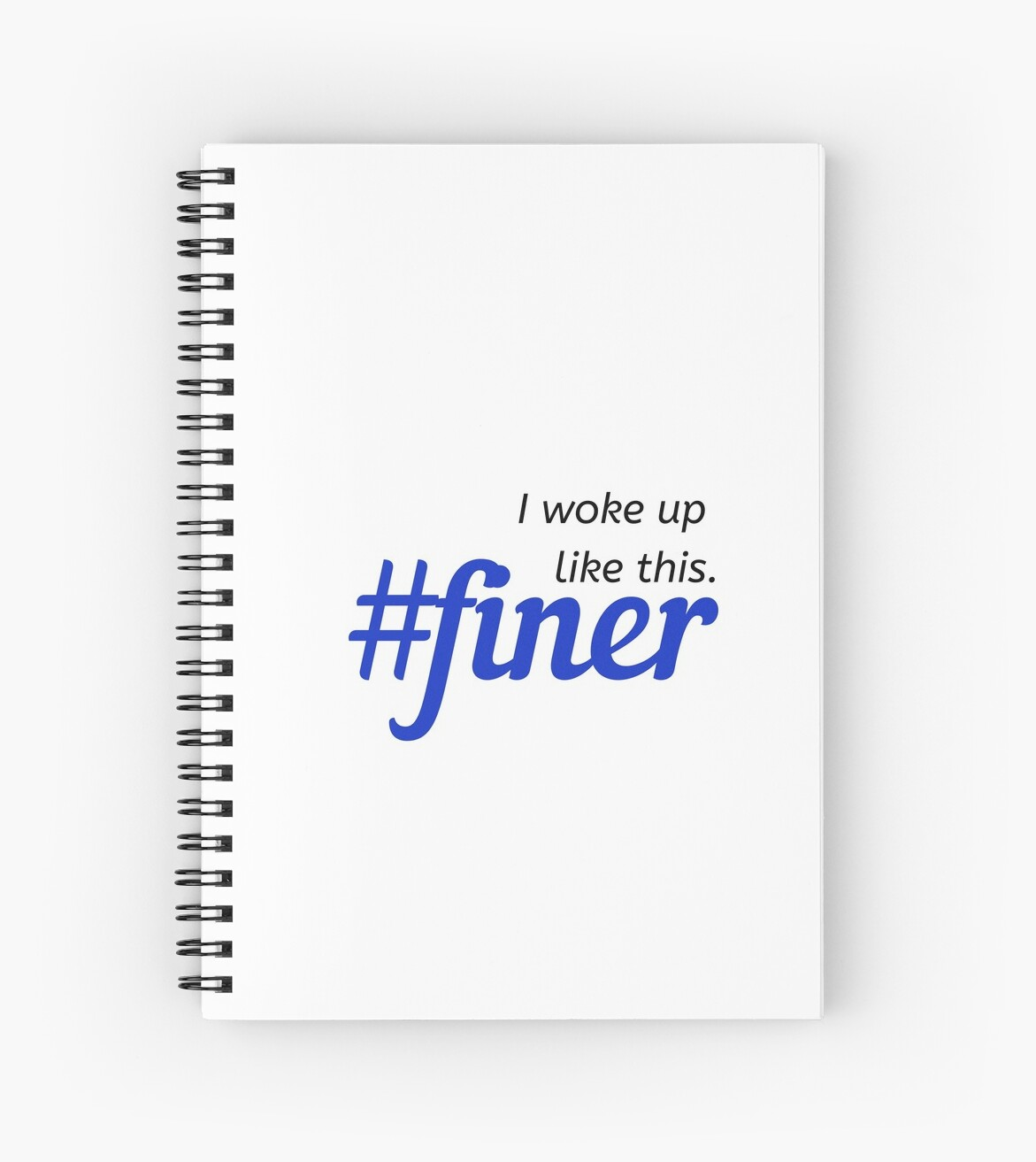 I woke up like this #finer by Tiare Smith