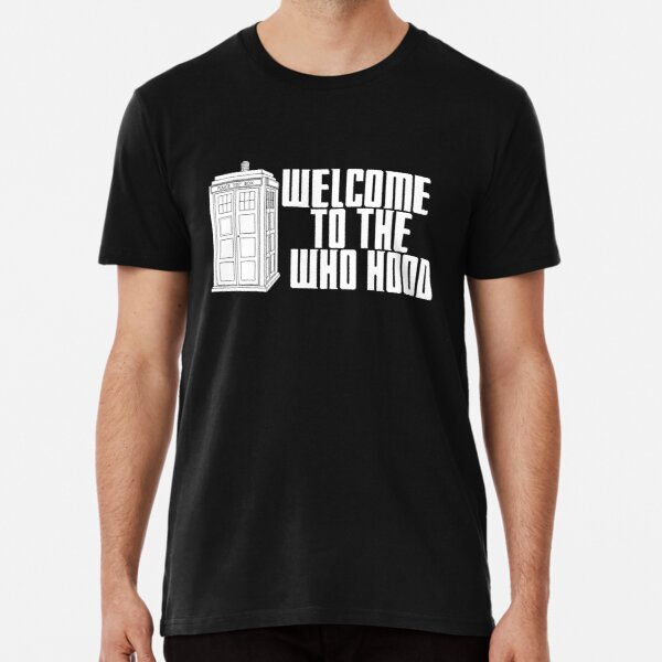 Welcome To The Who Hood Premium T-Shirt