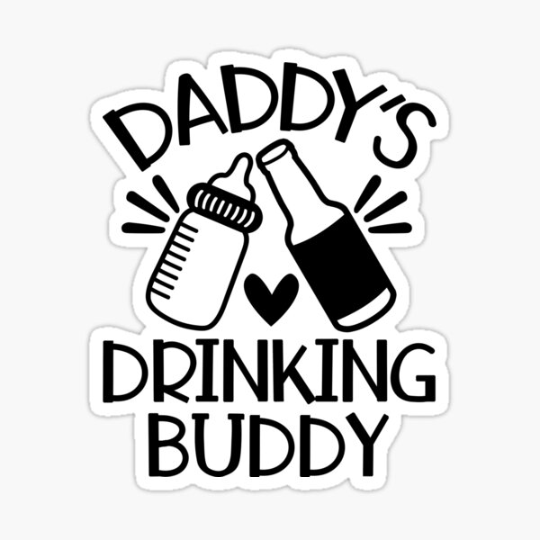 Daddy's Drinking Buddy Baby And Kids Clothes Sticker
