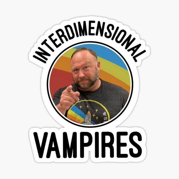 Inter dimensional vampires Alex Jones Sticker
