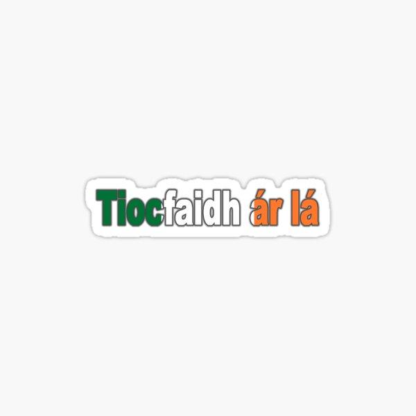 Tiocfaidh ar la UNITED IRELAND - Our day will come Sticker