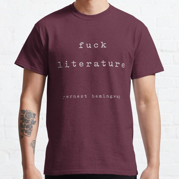 Hemingway On Literature Classic T-Shirt