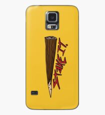 Just put a Stake in it Case/Skin for Samsung Galaxy