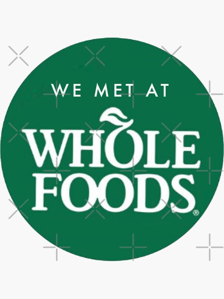 We Met at Whole Foods by madisonbaber