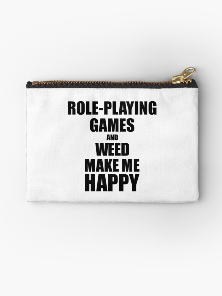 Role-Playing Games And Weed Make Me Happy Funny Gift Idea For Hobby Lover by FunnyGiftIdeas