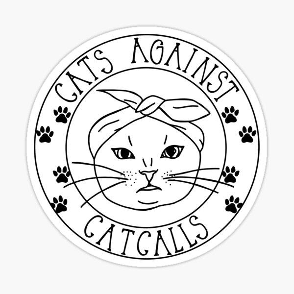 Cats Against Catcalls Sticker