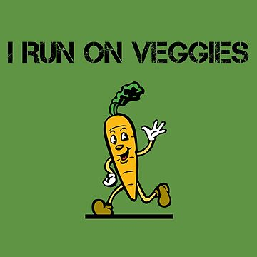 I Run On Veggies Vegetarian Runner Vegan Athlete  by TheCreekMan