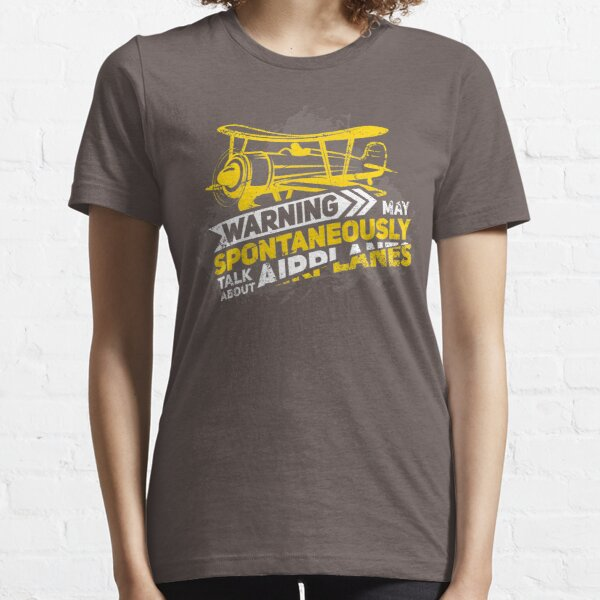 Warning May Spontaneously Talk About Airplanes - T-Shirt Gift Essential T-Shirt