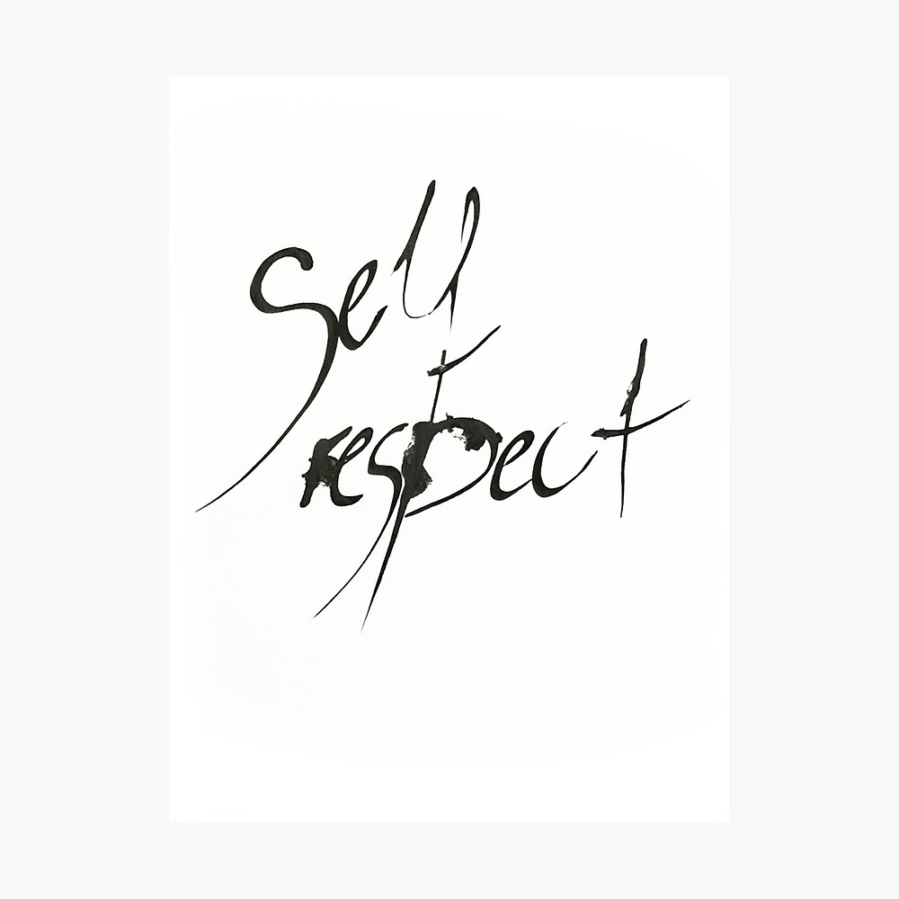 Self Respect Fotodruck