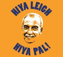 Hiya Leigh, Hiya Pal!