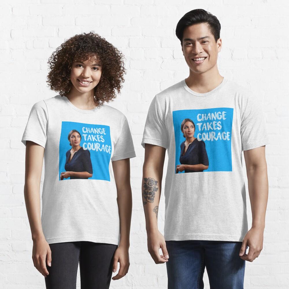 AOC Alexandria Ocasio-Cortez Change takes Courage Essential T-Shirt