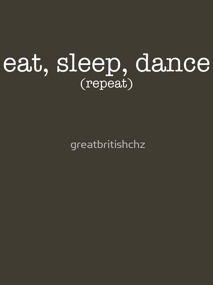 Eat, Sleep, Dance. Repeat. (Light) by greatbritishchz
