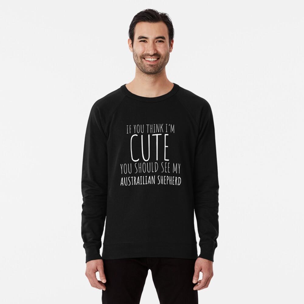 Wenn Sie denken, dass ich nette australische Schäferhund-Geschenke bin? Leichter Pullover