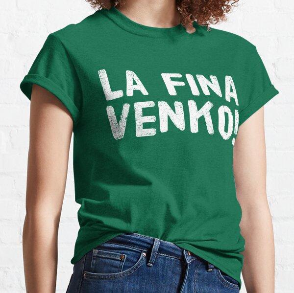 La Fina Venko! Classic T-Shirt