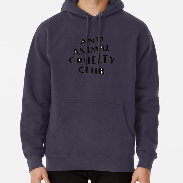 anti animal cruelty club Pullover Hoodie