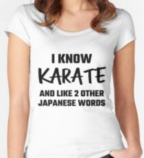 I Know Karate And Like 2 Other Japanese Words Women's Fitted Scoop T-Shirt