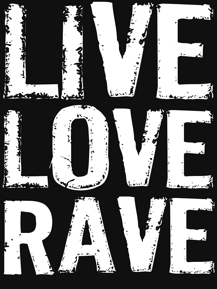 Live Love Rave by evahhamilton