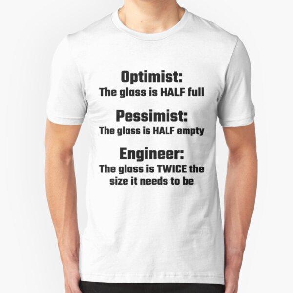 Optimist, Pessimist, Engineer Slim Fit T-Shirt
