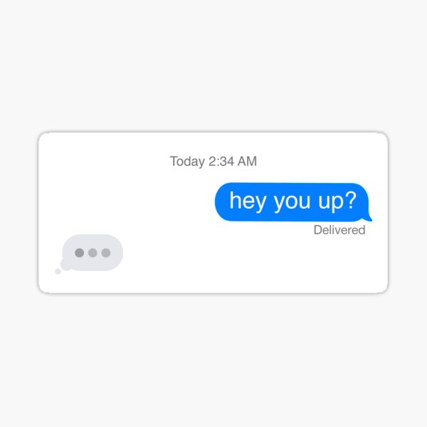 Hey, you up? | Late Night Text Message Sticker