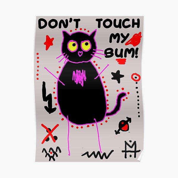 Scykosiz - Cat - Don't touch my bum Poster
