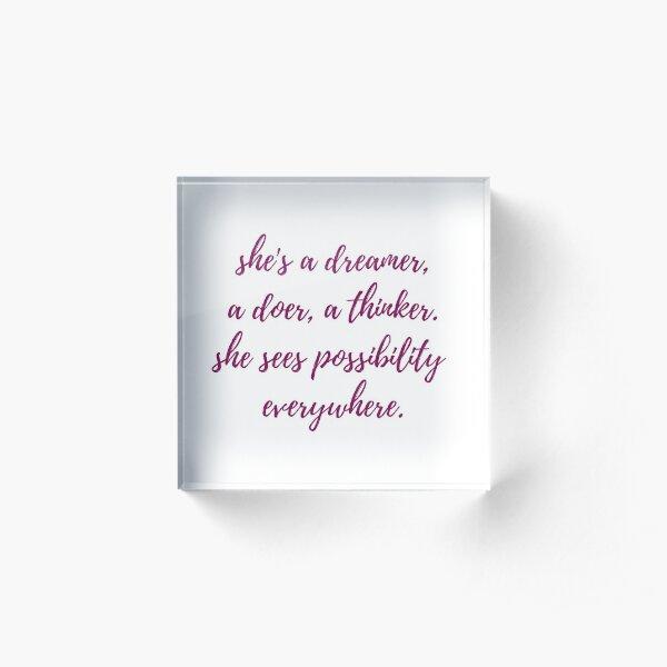 She's a Dreamer Acrylic Block