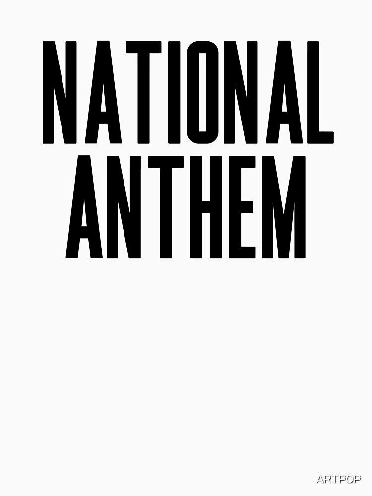 National Anthem by ARTP0P