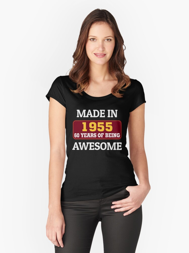 MADE IN 1955 60 YEARS OF BEING AWESOME Women's Fitted Scoop T-Shirt Front