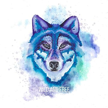 Watercolor Wolf Wild And Free by GypseaDesigns