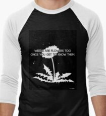 Weeds are Flowers Too Men's Baseball ¾ T-Shirt