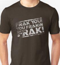 Frak you! You frakin' frak! B&W INV 2014 Unisex T-Shirt