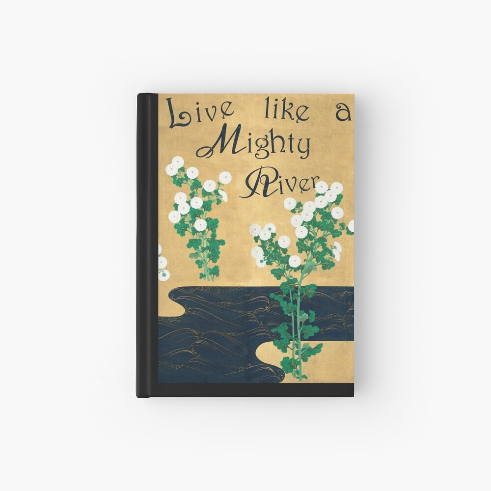 Live like a mighty river Hardcover Journal