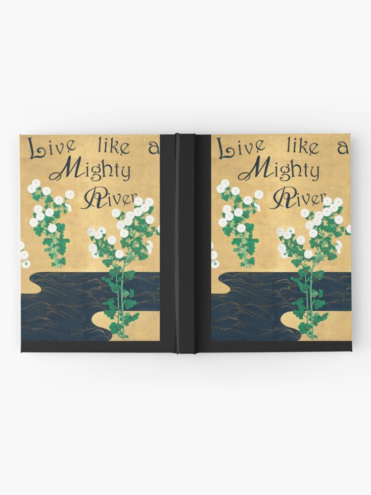 Alternate view of Live like a mighty river Hardcover Journal