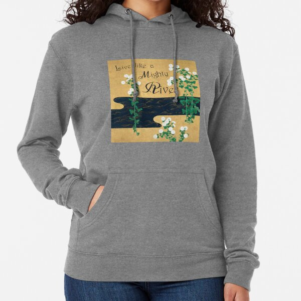 Live like a mighty river Lightweight Hoodie