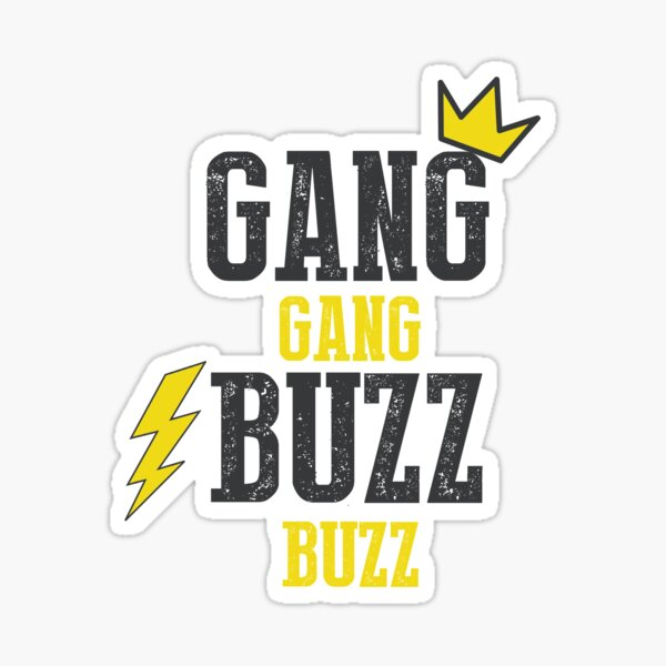 Gang Gang, Buzz Buzz Sticker