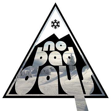 More No Bad Days | Ski and Snowboard Designs | DopeyArt by DopeyArt