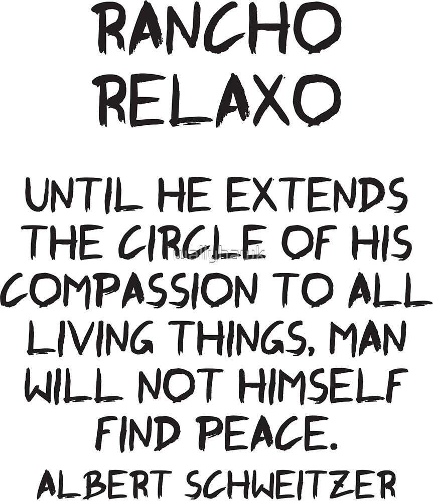 Rancho Relaxo Compassion by wallyhawk