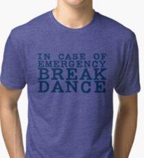 in case of emergency break dance Tri-blend T-Shirt
