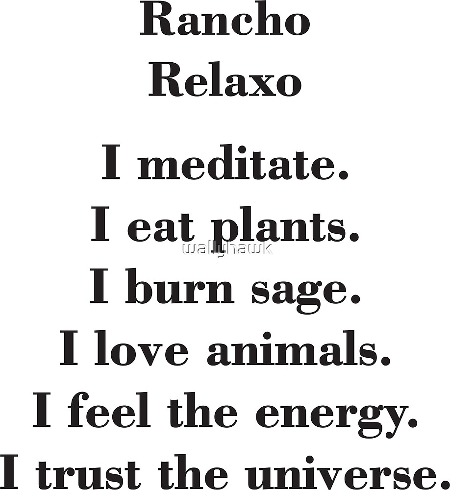 Rancho Relaxo-I by wallyhawk