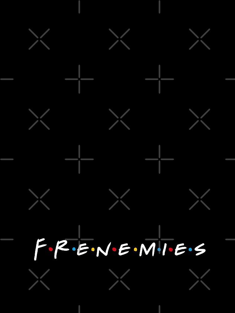 Frenemies von Primotees