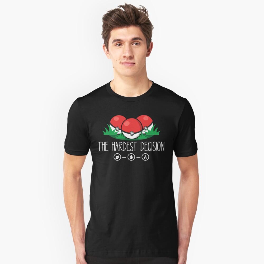 The Hardest Decision Unisex T-Shirt Front