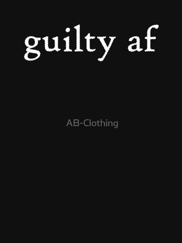 guilty af by AB-Clothing