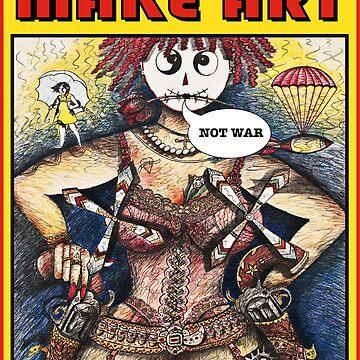 MAKE ART NOT WAR by theoatman