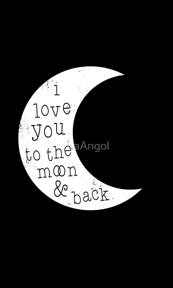 I love you to the moon and back by LaAngol