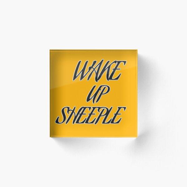 Wake up Sheeple Acrylblock