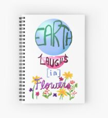 Earth Laughs in Flowers - Poetry Quote Spiral Notebook