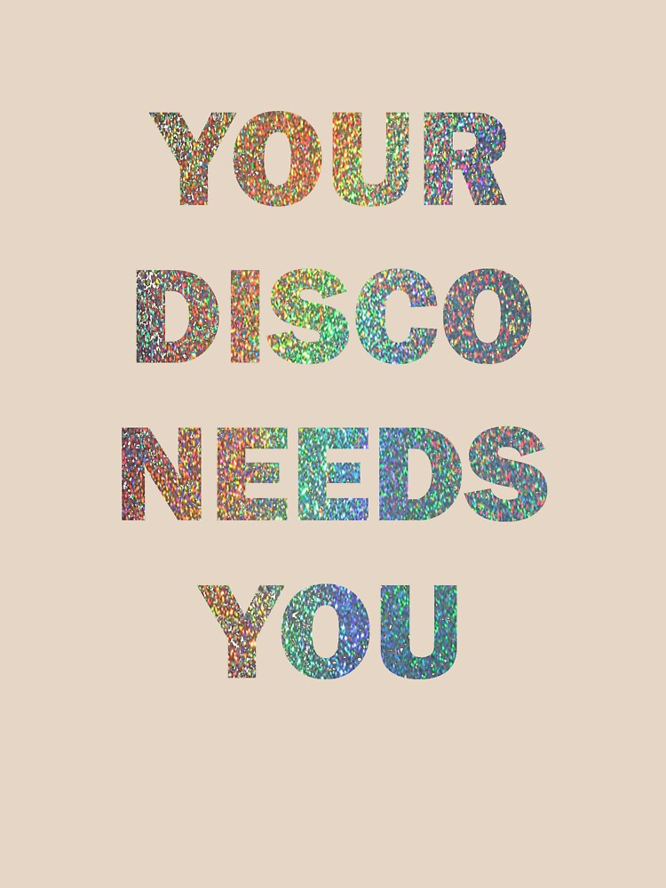 Your Disco Needs You | Unisex T-Shirt